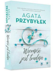 Wiernosc jest trudna 237x300 - Wierność jest trudna Agata Przybyłek