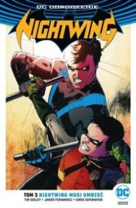 Nightwing musi umrzec 197x300 - Nightwing Tom 3 Nightwing musi umrzećTim Seeley Javier Fernández Chris Sotomayor