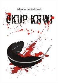 Okup krwi - Okup krwi Marcin Jamiołkowski