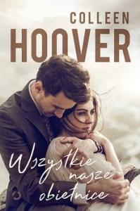 Wszystkie nasze obietnice 199x300 - Wszystkie nasze obietnice Colleen Hoover