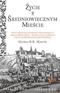 zycie w sredniowiecznym miescie 193x300 - Życie w średniowiecznym mieścieFrancis Gies Joseph Gies