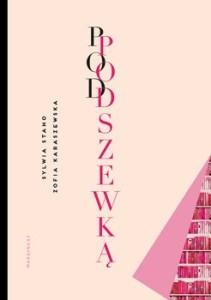Pod podszewka 211x300 - Pod podszewką Zofia Karaszewska Sylwia Stano