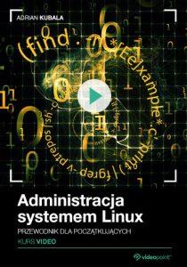 Administracja systemem Linux. Kurs video. Przewodnik dla początkujących 210x300 - Administracja systemem Linux. Kurs video. Przewodnik dla początkujących