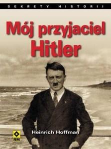 Moj przyjaciel Hitler 223x300 - Mój przyjaciel Hitler Heinrich Hoffmann