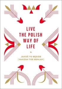 Live the Polish Way of Life 210x300 - Live the Polish Way of Life & Jakoś to będzie Beata Chomątowska Dorota Gruszka Daniel Lis
