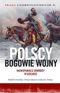 Polscy bogowie wojny 194x300 - Polscy bogowie wojny Najwspanialsi dowódcy w dziejach