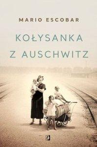 Kolysanka z Auschwitz 198x300 - Kołysanka z Auschwitz Mario Escobar