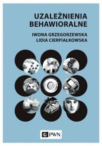 Uzależnienia behawioralne 209x300 - Uzależnienia behawioralne Iwona Grzegorzewska Lidia Cierpiałkowska