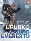 Absurd Everestu - Absurd Everestu Denis Urubko