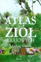 Atlas ziol krajowych - Atlas ziół krajowych Arkadiusz Iwaniuk