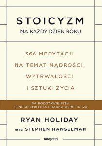 Stoicyzm na kazdy dzien roku 210x300 - Stoicyzm na każdy dzień roku Ryan Holiday Stephen Hanselman