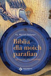 Biblia dla moich parafian 202x300 - Biblia dla moich parafian Marcel Debyser Jan Grosfeld