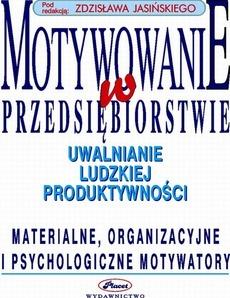 MOTYWOWANIE W PRZEDSIeBIORSTWIE - Motywowanie w przedsiębiorstwieZdzisław Jasiński