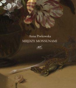 Miedzy monsunami 261x300 - Między monsunami Anna Piwkowska