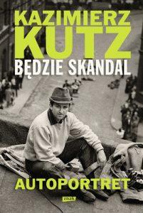 Bedzie skandal 201x300 - Będzie skandal Autoportret Kazimierza Kutza Kazimierz Kutz