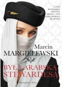 Byla arabska stewardesa - Była arabską stewardesąMarcin Margielewski
