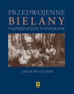 Przedwojenne Bielany 237x300 - Przedwojenne Bielany Najpiękniejsze fotografie Jarosław Zieliński