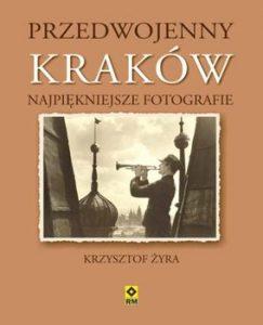 Przedwojenny Krakow 243x300 - Przedwojenny Kraków Najpiękniejsze fotografie Krzysztof Żyra