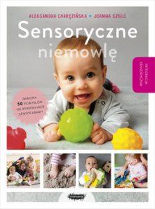 Sensoryczne niemowle 223x300 - Sensoryczne niemowlęAleksandra Charęzińska Joanna Szulc