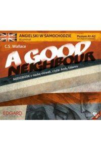 Angielski w samochodzie. Kryminal A Good Neighbou 200x300 - Angielski w samochodzie Kryminał A Good Neighbour