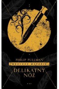 Delikatny noz 200x300 - Delikatny nóżPhilip Pullman