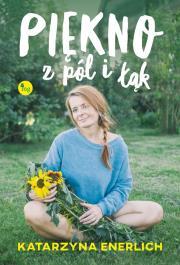 Piekno z pol i lak - Piękno z pól i łąk Katarzyna Enerich