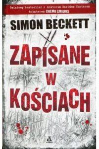 Zapisane w kosciach 200x300 - Zapisane w kościach Simon Beckett