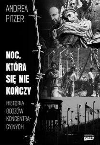 Noc ktora sie nie konczy 208x300 - Noc która się nie kończy Historia obozów koncentracyjnychAndrea Pitzer