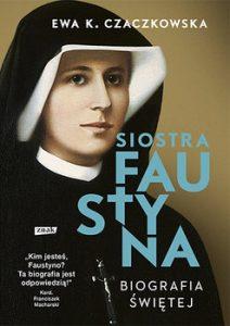 Siostra Faustyna 212x300 - Siostra Faustyna Biografia ŚwiętejEwa K Czaczkowska