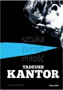 Tadeusz Kantor 213x300 - Tadeusz Kantor-sztuka ponad miłość Iwona Kienzler