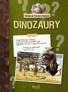 Dinozaury 221x300 - Pytania do Profesora Geniusza Dinozaury