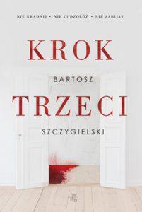 Krok trzeci 201x300 - Krok trzeci Bartosz Szczygielski
