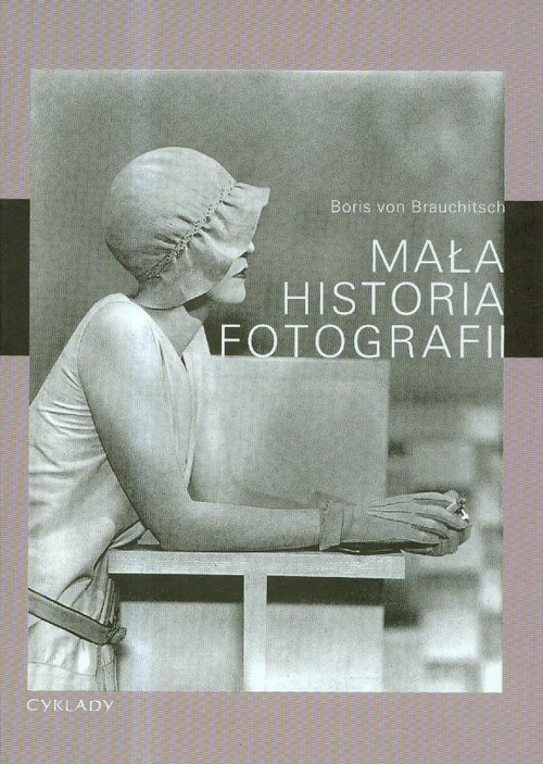 Mala historia fotografii - Mała historia fotografiiBoris von Brauchitsch