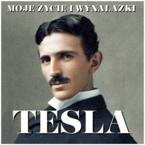 Moje zycie i wynalazki 300x300 - Nikola Tesla Moje życie i wynalazki