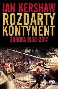 Rozdarty kontynent 195x300 - Rozdarty kontynent Europa 1950-2017Ian Kershaw