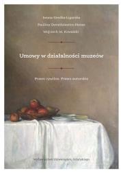 Umowy w dzialalnosci muzeow - Umowy w działalności muzeów Prawo cywilne Prawo autorskie