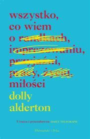 Wszystko co wiem o milosci - Wszystko co wiem o miłościDolly Alderton