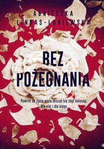 Bez pozegnania 210x300 - Bez pożegnania Agnieszka Lingas-Łoniewska