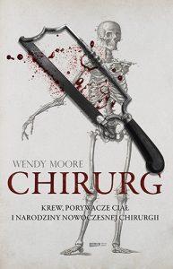 Chirurg 193x300 - Chirurg Krew złodzieje ciał i narodziny nowoczesnej chirurgii Wendy Moore