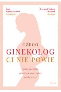 Czego ginekolog ci nie powie 200x300 - Czego ginekolog ci nie powieAnna Augustyn-Protas Tadeusz Oleszczuk