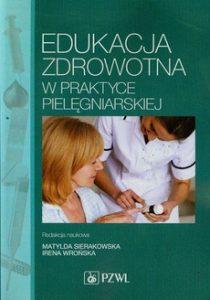EDUKACJA ZDROWOTNA 210x300 - Edukacja zdrowotna w praktyce pielęgniarskiejMatylda Sierakowska Irena Wrońska