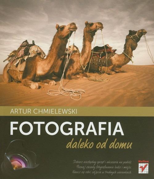 Fotografia daleko od domu Artur Chmielewski - Fotografia daleko od domuArtur Chmielewski