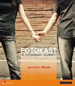 Fotokast w fotografii slubnej Techniki laczenia fotografii i filmu - Fotokast w fotografii ślubnej Techniki łączenia fotografii i filmuJennifer Bebb