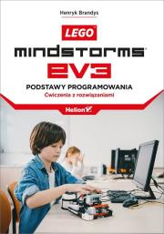 LEGO MINDSTORMS EV3 - Lego Mindstorms EV3 Podstawy programowania Ćwiczenia z rozwiązaniami Henryk Brandys