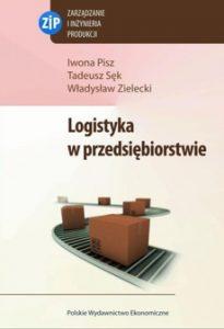 LOGISTYKA W PRZEDSIeBIORSTWIE 205x300 - Logistyka w przedsiębiorstwie Iwona Pisz Tadeusz Sęk Władysław Zielecki