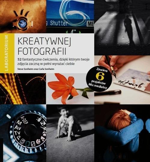 Laboratorium kreatywnej fotografii - Laboratorium kreatywnej fotografii Steve Sonheim Carla Sonheim