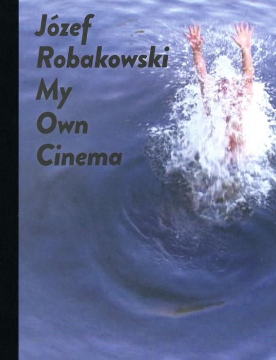 Moje wlasne kino - Moje własne kino Józef Robakowski