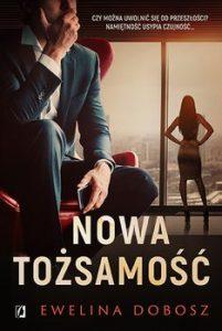 Nowa tozsamosc 201x300 - Nowa tożsamość Ewelina Dobosz