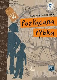 Pozlacana rybka - Pozłacana Rybka Barbara Kosmowska
