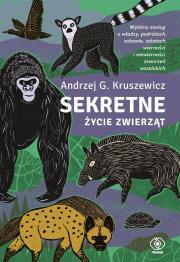 Sekretne zycie zwierzat - Sekretne Życie ZwierzątAndrzej G Kruszewicz